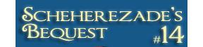Scheherezade's Bequest 14
